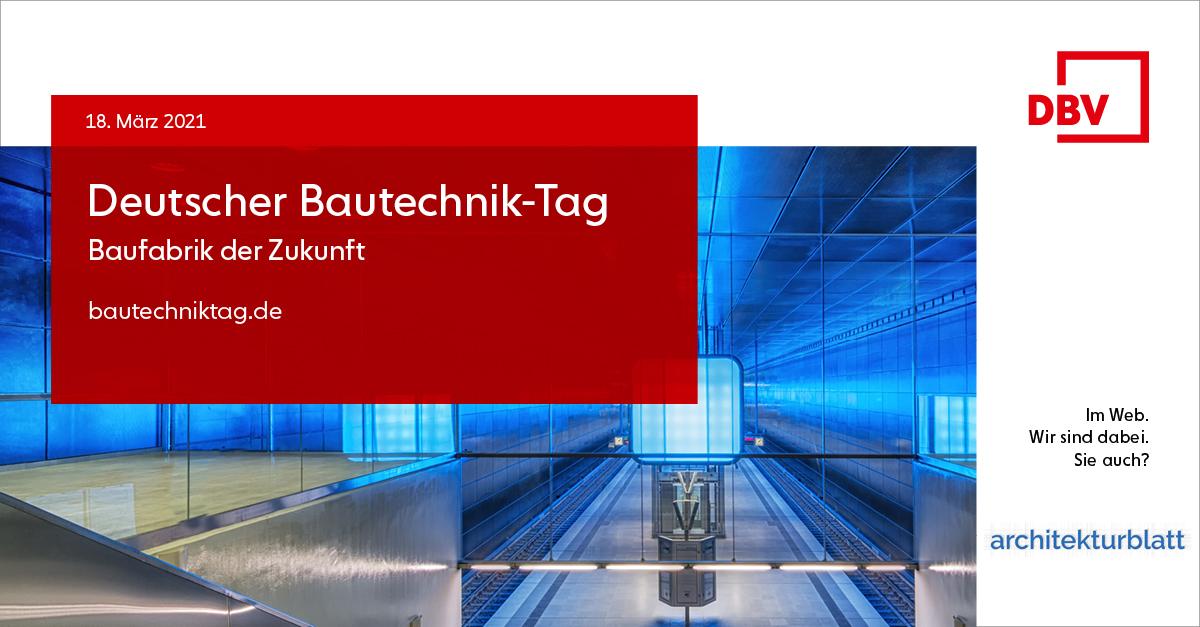 18. März 2021 | Deutscher Bautechnik-Tag 2021