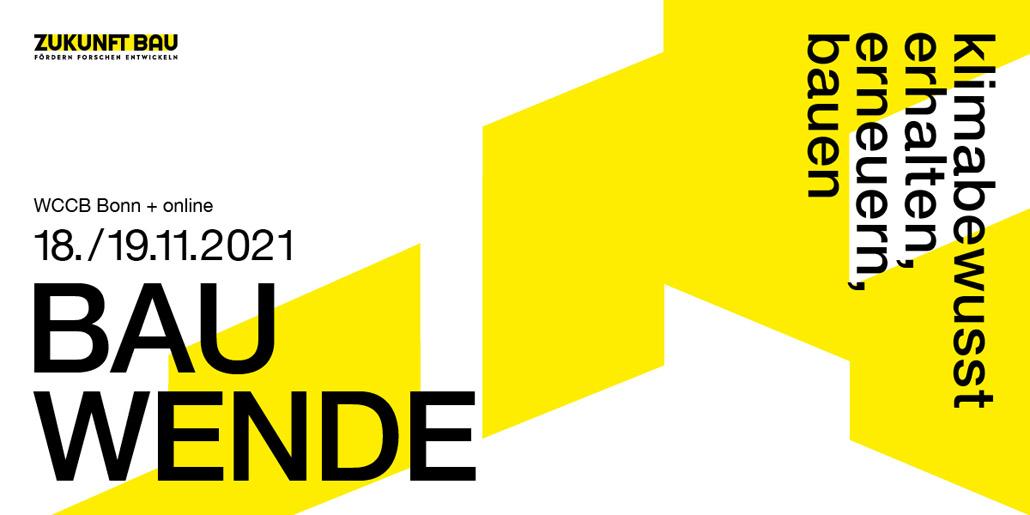 """18. und 19. November 2021   Zukunft Bau Kongress 2021 """"BAUWENDE: klimagerecht erhalten, erneuern, bauen"""""""
